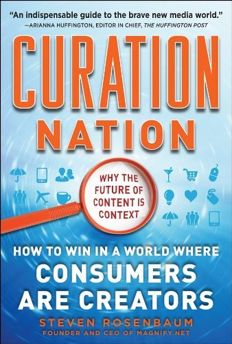 0071760393 : Curation Nation: How to Win in a World Where Consumers are Creators