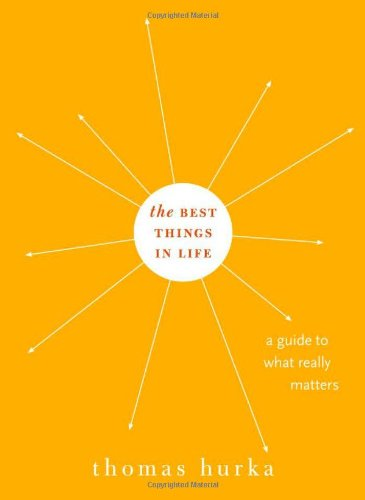 0195331427 : The Best Things in Life: A Guide to What Really Matters (Philosophy in Action)