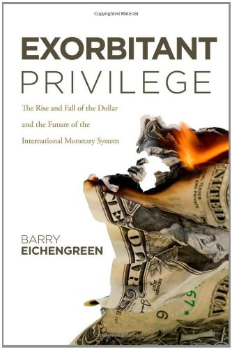0199753784 : Exorbitant Privilege: The Rise and Fall of the Dollar and the Future of the International Monetary System