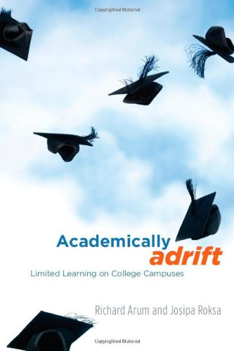 0226028569 : Academically Adrift: Limited Learning on College Campuses