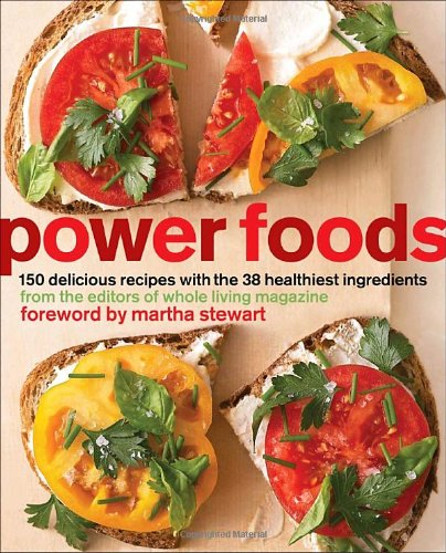 0307465322 : Power Foods: 150 Delicious Recipes with the 38 Healthiest Ingredients
