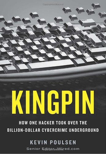 0307588688 : Kingpin: How One Hacker Took Over the Billion-Dollar Cybercrime Underground