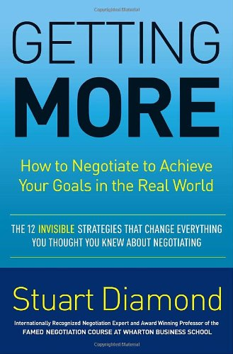 0307716899 : Getting More: How to Negotiate to Achieve Your Goals in the Real World