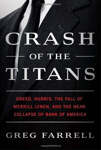 0307717860 : Crash of the Titans: Greed, Hubris, the Fall of Merrill Lynch, and the Near-Collapse of Bank of America