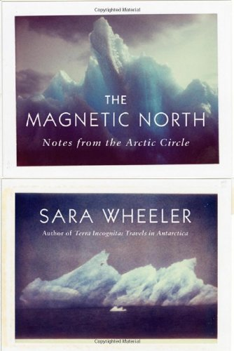 0374200130 : The Magnetic North: Notes from the Arctic Circle