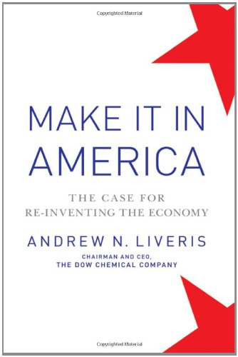 0470930225 : Make It In America: The Case for Re-Inventing the Economy