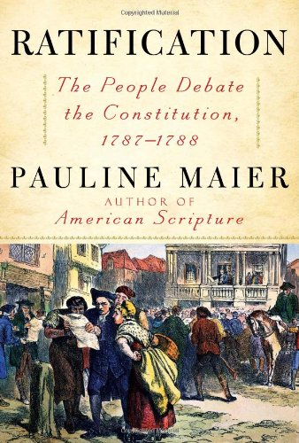 0684868547 : Ratification: The People Debate the Constitution, 1787-1788