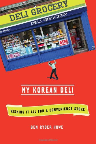 0805093435 : My Korean Deli: Risking It All for a Convenience Store