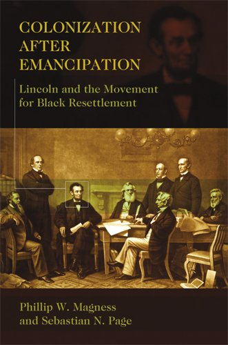 0826219098 : Colonization After Emancipation: Lincoln and the Movement for Black Resettlement