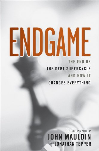 1118004574 : Endgame: The End of the Debt SuperCycle and How It Changes Everything