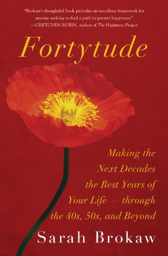1401341195 : Fortytude: Making the Next Decades the Best Years of Your Life -- through the 40s, 50s, and Beyond