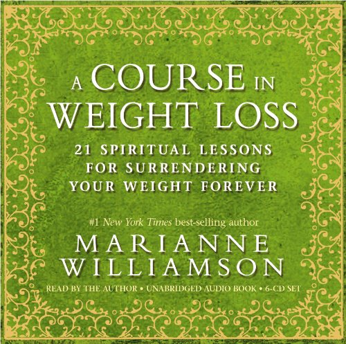 140192154X : A Course In Weight Loss 6-CD: 21 Spiritual Lessons for Surrendering Your Weight Forever