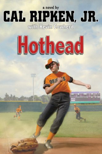 1423140001 : Hothead (Cal Ripken Novel)