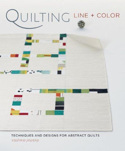 1596683333 : Quilting Line and Color: Techniques and Designs for Abstract Quilts