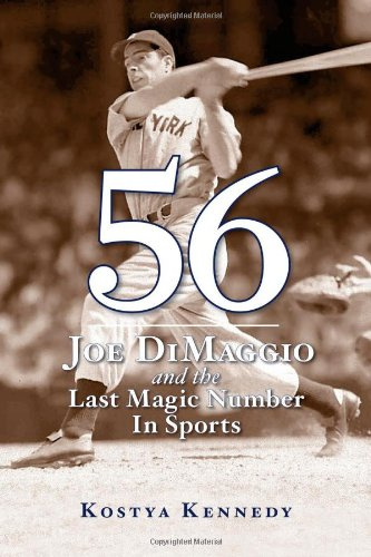 1603201777 : 56: Joe DiMaggio and the Last Magic Number in Sports